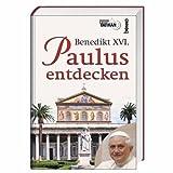 Paulus entdecken - Benedikt XVI.