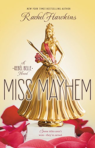 Rachel Hawkins - Miss Mayhem (Rebel Belle)
