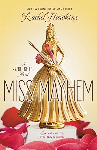 Rachel Hawkins - Miss Mayhem (Rebel Belle)