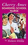 Cherry Ames, Boarding School Nurse: Book 10 (0826104134) by Wells, Helen