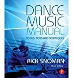 img - for [ { DANCE MUSIC MANUAL: TOOLS, TOYS, AND TECHNIQUES (REVISED) } ] by Snoman, Rick (AUTHOR) Oct-01-2013 [ Paperback ] book / textbook / text book