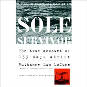 Sole Survivor: The True Account of 133 Days Adrift | [Ruthanne Lum McCunn]