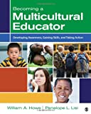 img - for Becoming a Multicultural Educator: Developing Awareness, Gaining Skills, and Taking Action book / textbook / text book