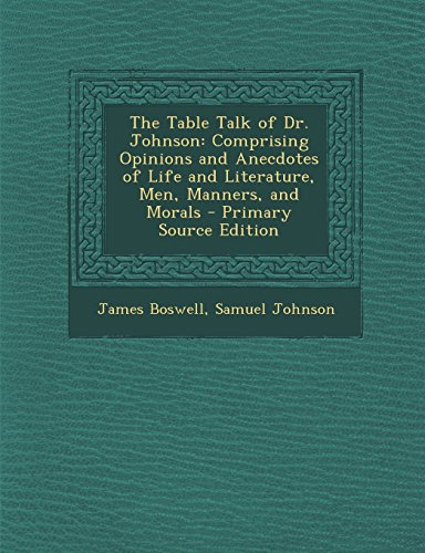 the-table-talk-of-dr-johnson-comprising-opinions-and-anecdotes-of-life-and-literature-men-manners-an