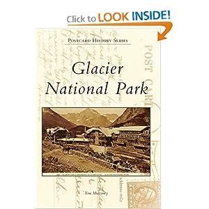 Glacier National Park (Postcard History) Tom Mulvaney