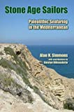 """BOOKS RECEIVED: Alan H. Simmons, """"Stone Age Sailors: Paleolithic Seafaring in the Mediterranean"""" (Left Coast Press, 2015)"""