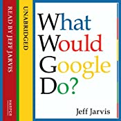 What Would Google Do? | [Jeff Jarvis]