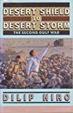 Desert Shield to Desert Storm: The Second Gulf War (0415906571) by Hiro, Dilip
