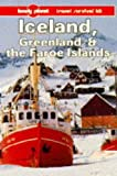 : Lonely Planet Iceland Greenland and the Faroe Islands: A Travel Survival Kit