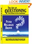 The Art of Questioning: Thirty Maxims...