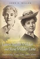 Laura Ingalls Wilder and Rose Wilder Lane