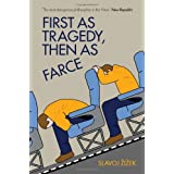 First As Tragedy, Then As Farceby Slavoj Zizek