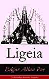 Ligeia (Vollst�ndige deutsche  Ausgabe): Eine mystische Erz�hlung (Reinkarnation und Metaphysik)