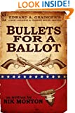 Bullets for a Ballot (Cash Laramie & Gideon Miles Series Book 5)