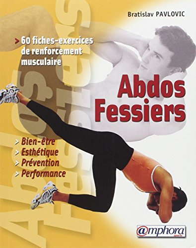 Abdos fessiers 60 fiches exercices de renforcement musculaire (French Edition)