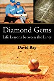 Diamond Gems: Life Lessons between the Lines (1606478559) by Ray, David