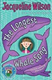 The Longest Whale Song by Wilson, Jacqueline (2011) Jacqueline Wilson
