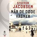 Når de døde vågner | Steffen Jacobsen