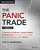 img - for The Panic Trade + Subscription: A Revolutionary Investment Technique for Spotting and Buying Panics for Profit (Wiley Trading) book / textbook / text book