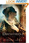 Duchessina: A Novel of Catherine de'...