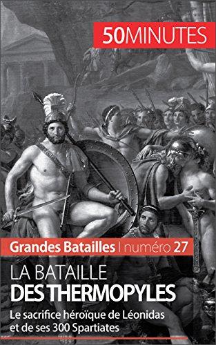 la-bataille-des-thermopyles-le-sacrifice-heroique-de-leonidas-et-de-ses-300-spartiates-grandes-batai