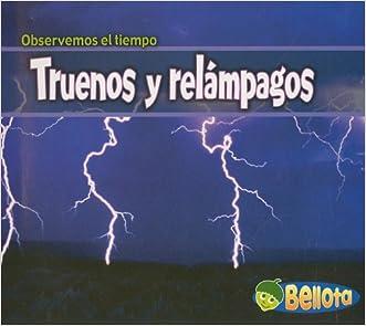Truenos y relámpagos (Observemos el tiempo) (Spanish Edition) written by Cassie Mayer