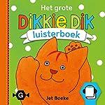 Het grote Dikkie Dik luisterboek | Jet Boeke