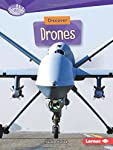 Discover Drones (Searchlight Books) (Searchlight Books What's Cool about Science?)