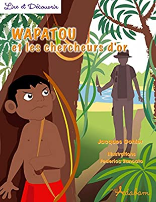 Wapatou et les chercheurs d'or par Jacques Gohier
