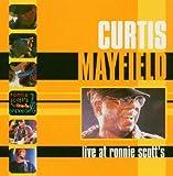 echange, troc Curtis Mayfield - Live At Ronnie Scott
