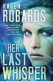 Her Last Whisper: A Novel (Dr. Charlotte Stone)