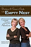 Barbara & Susan's Guide to the Empty Nest: Discovering New Purpose, Passion & Your Next Great Adventure