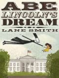 Abe Lincoln's Dream (1596436085) by Smith, Lane