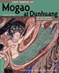 Cave Temples of Mogao at Dunhuang: Ar...