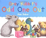 Gray Rabbit's Odd One Out (075345257X) by Baker, Alan