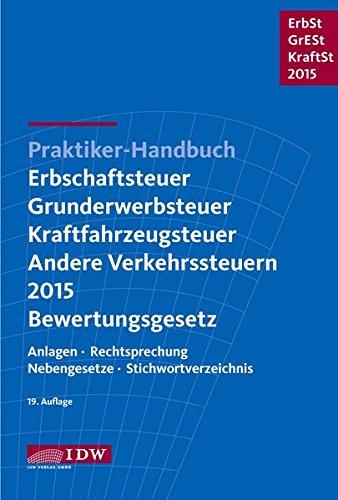 praktiker-handbuch-erbschaftsteuer-grunderwerbsteuer-kraftfahrzeugsteuer-andere-verkehrsteuern-2015-