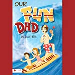 Our Fun Dad | Scott Ellis