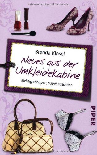 Buchseite und Rezensionen zu 'Neues aus der Umkleidekabine: Richtig shoppen, super aussehen' von Brenda Kinsel