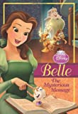 Belle: The Mysterious Message (Disney Princess Early Chapter Books)