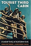 img - for Tourist Third Cabin: Steamship Travel in the Interwar Years by Lorraine Coons (2003-07-18) book / textbook / text book