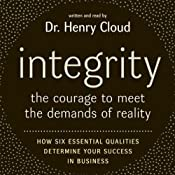 Integrity: The Courage to Meet the Demands of Reality | [Henry Cloud]