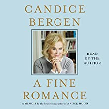 A Fine Romance Audiobook by Candice Bergen Narrated by Candice Bergen