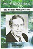 Mr. Environment: The Willard Munger Story