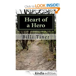 Free Kindle Book: Heart of a Hero, by Billi Tiner. Publisher: Billi Tiner (February 19, 2012)