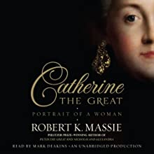 Catherine the Great: Portrait of a Woman (       UNABRIDGED) by Robert K. Massie Narrated by Mark Deakins