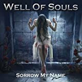 Sorrow My Name by Well of Souls (2014-08-03)