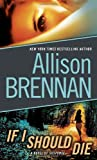 If I Should Die (0345520416) by Allison Brennan