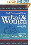 Two Old Women: An Alaska Legend of Be...