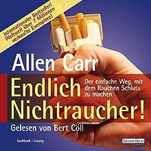 Endlich Nichtraucher Hörbuch von Allen Carr Gesprochen von: Bert Coell