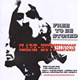 Free To Be Stoned-The Complete Decca Recordings Anthologyby ClarkHutchinson